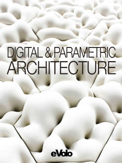 Digital & Parametric Architecture: Evolo 6 (Paperback)