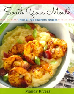 South Your Mouth: Tried & True Southern Recipes (Paperback)