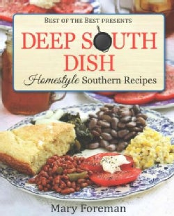Deep South Dish: Homestyle Southern Recipes (Paperback)