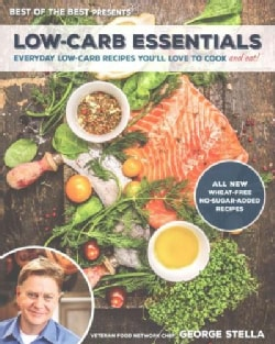 Low-Carb Essentials: Everyday Low-Carb Recipes You'll Love to Cook and Eat! (Paperback)