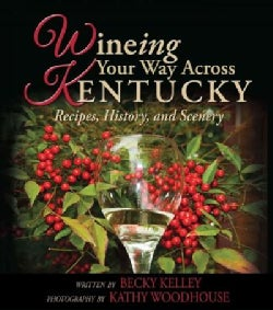 Wineing Your Way Across Kentucky (Hardcover)