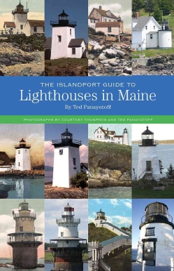 The Islandport Guide to Lighthouses in Maine (Paperback)