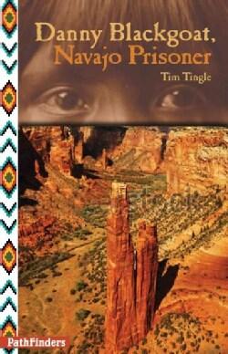 Danny Blackgoat, Navajo Prisoner (Paperback)