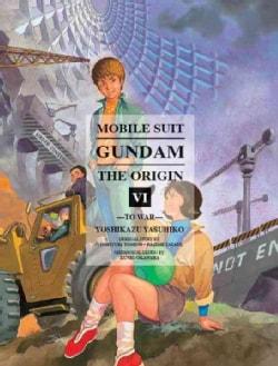 Mobile Suit Gundam the Origin 6: To War (Hardcover)