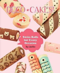 Deco Cakes!: Swiss Rolls for Every Occasion (Paperback)