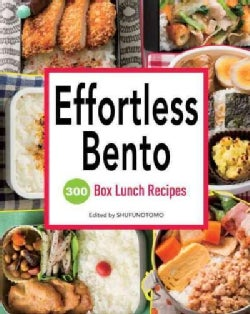 Effortless Bento: 300 Box Lunch Recipes (Paperback)