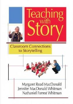 Teaching With Story: Classroom Connections to Storytelling (Paperback)