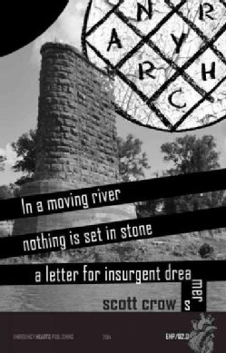 In a Moving River Nothing Can Ever Be Set in Stone: A Letter for Insurgent Dreamers (Pamphlet)