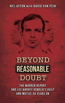 Beyond a Reasonable Doubt: The Warren Report and Lee Harvey Oswald's Guilt and Motive 50 Years On (Paperback)