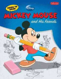 Learn to Draw Disney's Mickey Mouse and His Friends (Hardcover)