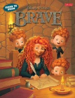 Learn to Draw Disney / Pixar Brave: Learn to Draw Merida, Elinor, Angus, and Other Characters from Disney / Pixar... (Hardcover)