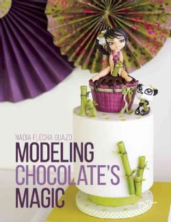The Art of Modeling Chocolate (Paperback)