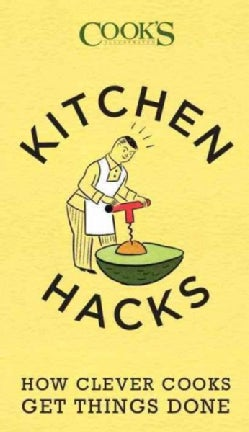 Kitchen Hacks: How Clever Cooks Get Things Done (Paperback)
