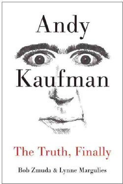 Andy Kaufman: The Truth, Finally (Hardcover)