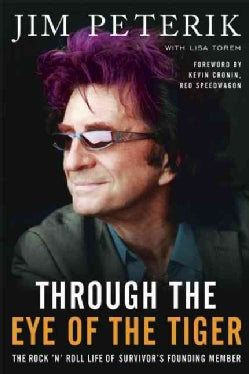 Through the Eye of the Tiger: The Rock 'n' Roll Life of Survivor's Founding Member (Paperback)