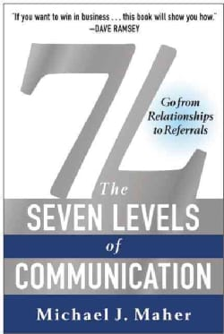 7L: The Seven Levels of Communication: Go from Relationships to Referrals (Hardcover)