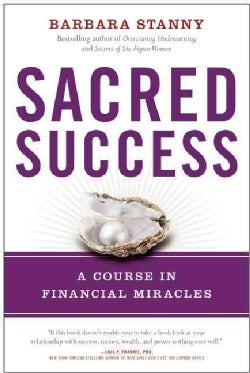 Sacred Success: A Course in Financial Miracles (Hardcover)
