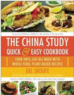 The China Study Quick & Easy Cookbook: Cook Once, Eat All Week With Whole Food, Plant-Based Recipes (Paperback)