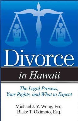 Divorce in Hawaii: The Legal Process, Your Rights, and What to Expect (Paperback)