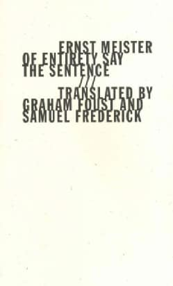 Of Entirety Say the Sentence (Paperback)