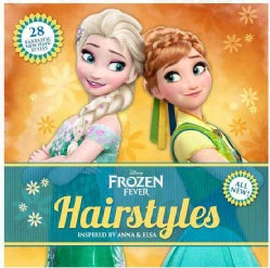 Disney Frozen Fever Hairstyles: Inspired by Anna & Elsa (Paperback)