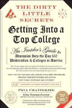 The Dirty Little Secrets of Getting Into a Top College: An Insider's Guide to Admission into the Top 100 Universi... (Paperback)