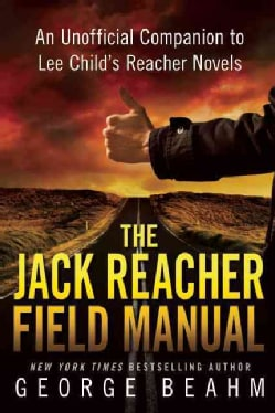 The Jack Reacher Field Manual: An Unofficial Companion to Lee Child's Reacher Novels (Paperback)