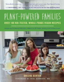 Plant-Powered Families: Over 100 Kid-tested, Whole-foods Vegan Recipes (Paperback)