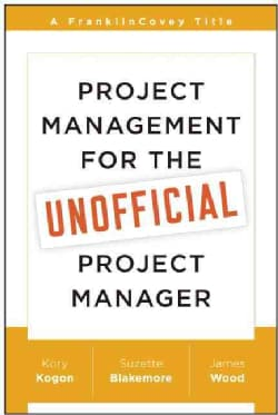 Project Management for the Unofficial Project Manager (Paperback)