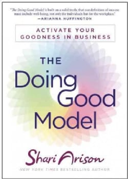 The Doing Good Model: Activate Your Goodness in Business (Hardcover)