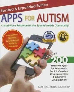 Apps for Autism: More than 200 Effective Apps for Behavioral, Social, Creative, Communication, and Cognitive Deve... (Paperback)