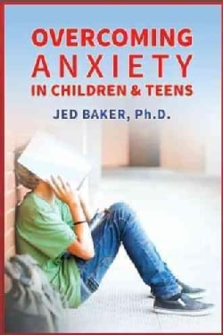 Overcoming Anxiety in Children and Teens (Paperback)