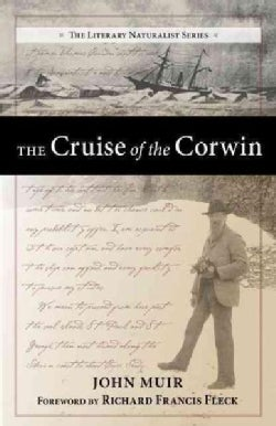 The Cruise of the Corwin: Journal of the Arctic Expedition of 1881 in Search of De Long and the Jeannette (Paperback)