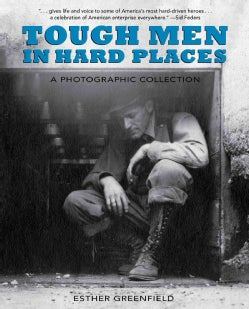 Tough Men in Hard Places: A Photographic Collection (Paperback)