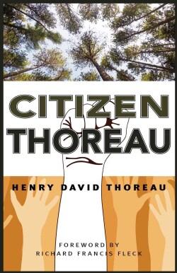 Citizen Thoreau: Walden, Civil Disobedience, Life Without Principle, Slavery in Massachusetts, A Plea for Captain... (Paperback)