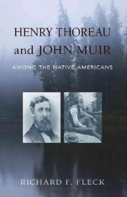 Henry Thoreau and John Muir Among the Native Americans (Paperback)