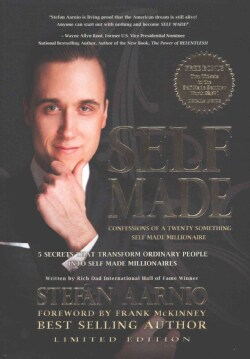 Self Made: Confessions of a Twenty Something Self Made Millionaire; 5 Secrets That Transform Ordinary People into... (Hardcover)