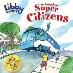 Libby Liberty in Search of Super Citizens (Hardcover)