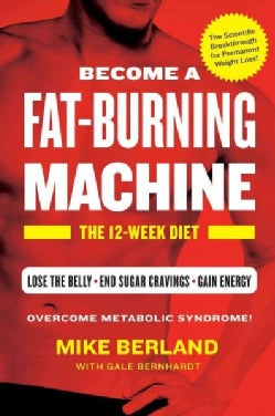 Become A Fat-Burning Machine: The 12-Week Diet (Hardcover)