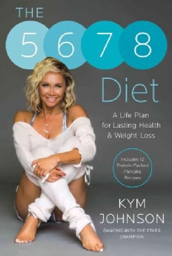 The 5-6-7-8 Diet: The 14-day Plan for Healthy, Lasting Weight Loss (Hardcover)
