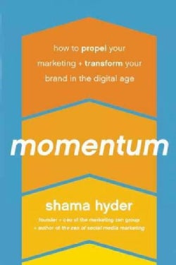 Momentum: How to Propel Your Marketing and Transform Your Brand in the Digital Age (Hardcover)
