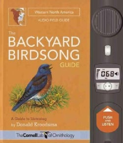 The Backyard Birdsong Guide: Western North America: A Guide to Listening (Hardcover)