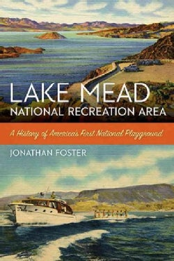 Lake Mead National Recreation Area: A History of America's First National Playground (Paperback)