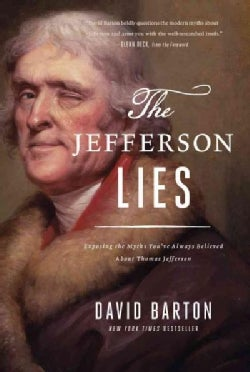 The Jefferson Lies: Exposing the Myths You've Always Believed About Thomas Jefferson (Paperback)