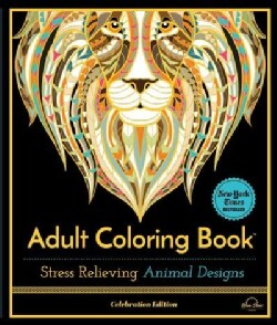 Stress Relieving Animal Designs: Adult Coloring Book, Celebration Edition (Paperback)