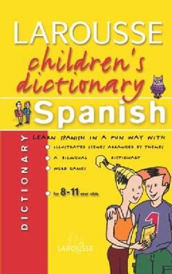 Larousse Children's Dictionary Spanish-english/english-spanish