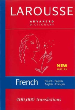 Larousse French- English/ English- French Dictionary: Advanced (Hardcover)