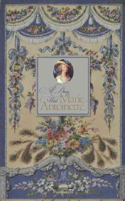 A Day with Marie Antoinette (Hardcover)