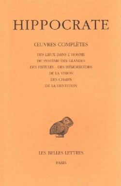 Oeuvres Completes: Des Lieux Dans L'Homme - Du Systeme Des Glandes - Des Fistules - Des Hemorroides - De La Visio... (Paperback)