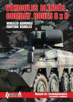 Vehicules Blindes de Combat a Roues 8x8 / Wheeled Armored Fighting Vehicles (Hardcover)
